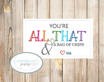 You're All That & a Bag of Chips Valentine's Day Treat Bag Tags
