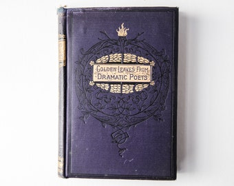 Golden Leaves of Dramatic Poets - Antique Poetry Collection