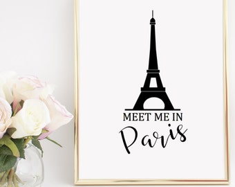 Meet Me in Paris France Home Decor Printable Wall Art INSTANT DOWNLOAD DIY - Great Gift