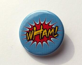1 1/4 Pinback Button | WHAM! | Comic Book Sound Effect | Pop Art