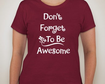 Don't Forget To Be Awesome Shirt
