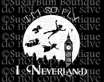 I'm so fly, I Neverland svg