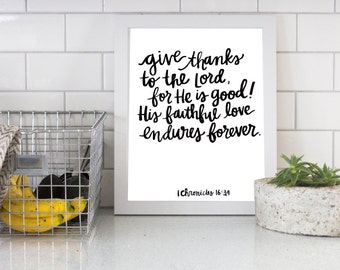 Give Thanks To The Lord For He Is Good! 1 Chronicles 16:34