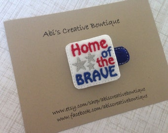 4th of July hair clip embroidered felt home of the brave single hair clip toddler girl
