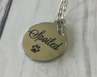 Spoiled pet collar quote charm,  stainless steel pet collar tag. No tarnish Dog or cat collar charm. Quote for pet collars.unique pet collar
