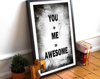 You + me equal awesome, Typography Quote Print, Instant Digital Download
