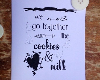 Funny greet card - We go together like milk and cookies