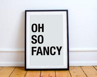 Oh So Fancy Print