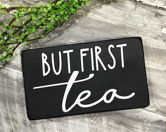 But first, tea- tea drinker- tea time- tea wood sign