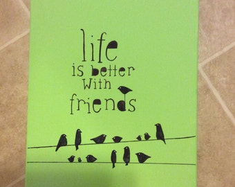 Life Is Better With Friends Painted Canvas