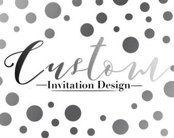 Completely Custom Invitation Design, Digital or Print Custom Invitation, Any Event Custom Invites