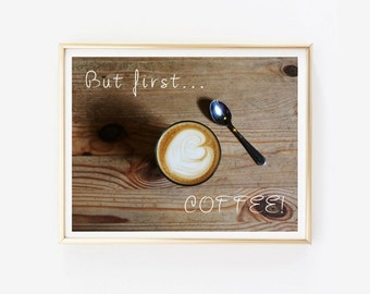 But First Coffee Print, Printable Wall Art, Kitchen Sign, Cute Kitchen Printable, But First Coffee Picture, Instant Download, Home Decor,