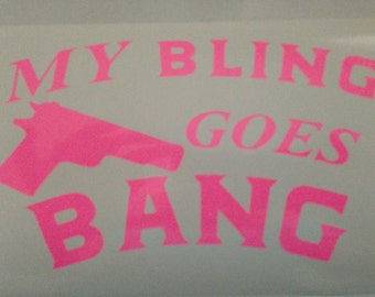 My Bling Goes Bang Sticker Decal for your Yeti