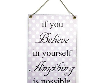 Handmade Wooden ' If You Believe In Yourself ' Hanging Sign 229