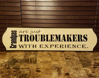Grandpa Troublemaker Sign