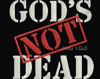 God Is Not Dead - 4x4, 5x7, 6x10 -Christian Machine Embroidery design - 3 sizes, Christian Embroidery, Religious Design, Jesus, God, Church