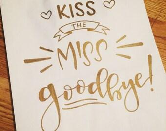 Kiss the Miss Goodbye Gift Bag