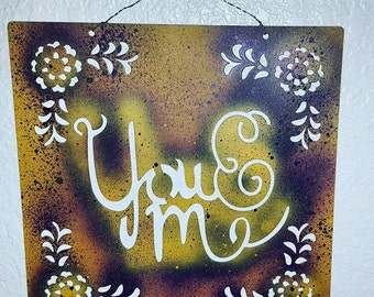 you&me,so happy together hanging metal sign! Only 5 and it's all yours!