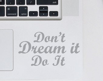 Laptop Decal Quote - Dont Dream it Do It | Computer Decal | Apple MacBook| Mac Book | Mac-Book Sticker | Motivational laptop| Inspirational