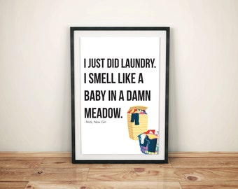 New Girl, Nick, Laundry, Quote Wall Art, Printable Poster, 11x14""