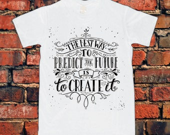 Don't Predict The Future Inspired T-Shirt