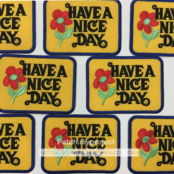 Have a Nice day embroidered iron on patch