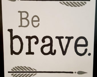 Be Brave with Arrow Motif 11x14 Canvas