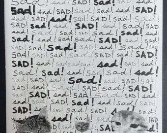 Sad! Sad! Sad! (with cats)