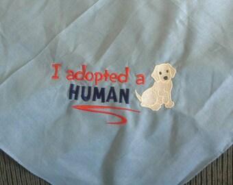 Dog bandana I adopted a human