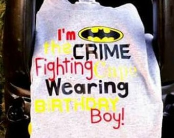 I'm the crime fighting  cape wearing birthday boy!