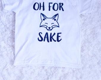 Oh For Fox Sake TShirt