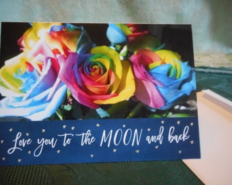 Blank Greeting card ... to the moon and back, Love, romance, rainbow roses ... #27