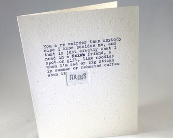 You are weirder than anybody else I know; RAINS; original hand-typed card; friend card