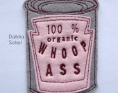 Iron on Patch Can of 100% organic Whoop Ass Applique in Pink  - patches for jackets  - felt patch - gag gift - embroidered patch - patches