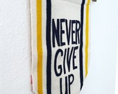 Never Give Up Banner wall hanging home decor affirmation banner