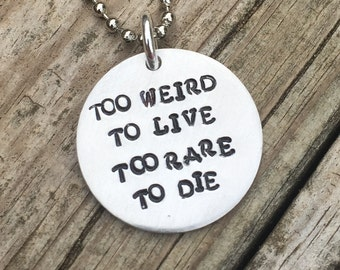 Too Weird To Live, Too Rare To Die Necklace