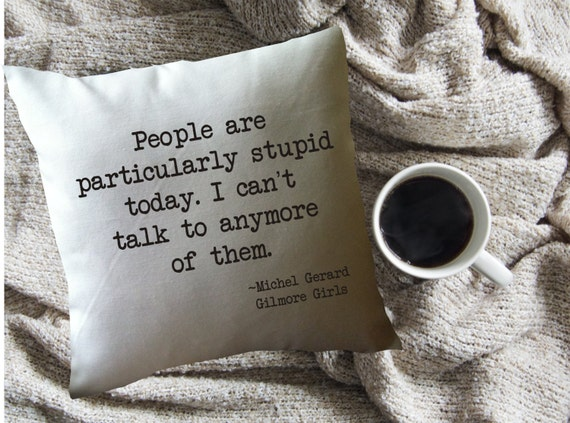 People Are Particularly Stupid | Gilmore Girls Gift Guide