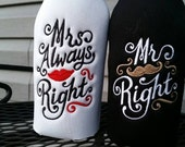 Mr. Right and Mrs. Always Right Long Neck Bottle insulators coozies - Set