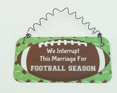 SIGN We Interrupt This Marriage For FOOTBALL SEASON Metal Aluminum with Curly Wire nfl College Highschool Team Fans Coach Cheerleaders