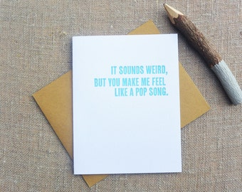 Letterpress Greeting Card - Love Card - Thinking Out Loud - You Make Me Feel Like a Pop Song - TOL-068