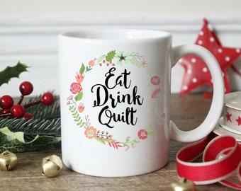 Eat Drink Quilt Mug, Coffee Mug, Gift for Quilter, Gift for Her, coffee cup Unique Mug, Coffee lover gift, Cute coffee mug, SALE