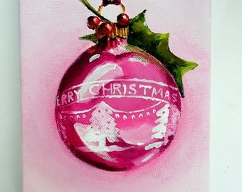 Christmas Ornament Painting A Very Shiny Brite Merry Christmas vintage pink ornament ooak oringal still life