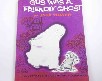Gus Was a Friendly Ghost Vintage 1960s Children's Book by Jane Thayer Illustrated by Seymour Fleishman