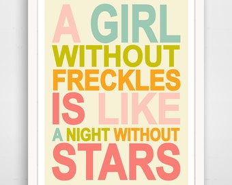 A Girl Without Freckles Is Like A Night Without Stars, Typography, Nursery Wall Art Print, baby wall art