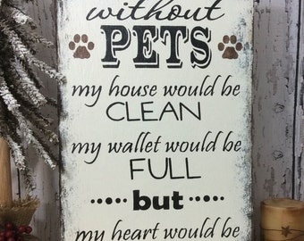 A home without pets sign, pets are love sign, rustic pet sign, dog, cat, wooden pet sign, hand painted sign,cat and dog sign, pet decor