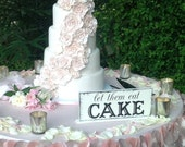Let them eat CAKE, Wedding Sign, Let them eat CAKE Signs, Wedding Table Sign, Bride and Groom signs, Mr. and Mrs. Signs, 4 3/4 x 12