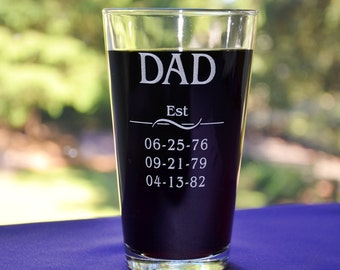 Custom Engraved Pint Glass with Kid's Birthdates, Personalized Father's Day Gift, Birthday, Beer Gift, First Dad, Grandpa, Papa