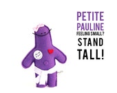 "The Mefits Petite Pauline ""Feeling small? Stand tall!"""
