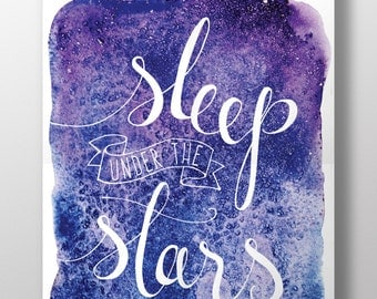 Sleep Under the Stars hand-lettered watercolor ARCHIVAL ART PRINT
