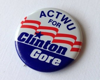 ACTWU for Clinton Gore Campaign Pin